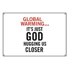 Global Warming...It's Just Go Banner