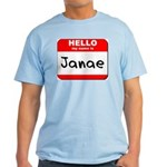 Hello my name is Janae Light T-Shirt