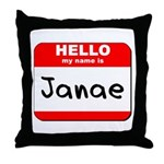 Hello my name is Janae Throw Pillow
