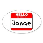 Hello my name is Janae Oval Sticker
