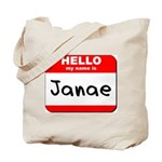 Hello my name is Janae Tote Bag