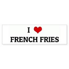 I Love FRENCH FRIES Bumper Sticker (50 pk)