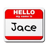 Hello my name is Jace Mousepad