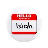 Hello my name is Isiah 3.5&quot; Button