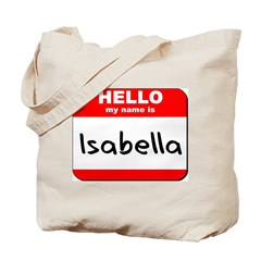 Hello my name is Isabella Tote Bag