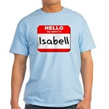 Hello my name is Isabell T-Shirt