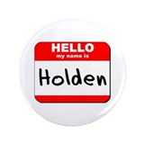 "Hello my name is Holden 3.5"" Button"