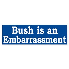 Bush is an Embarrassment (car sticker)