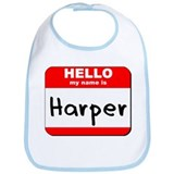 Hello my name is Harper Bib