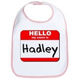 Hello my name is Hadley Bib