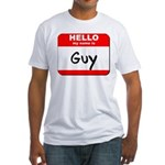 Hello my name is Guy Fitted T-Shirt