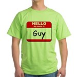 Hello my name is Guy Green T-Shirt