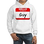 Hello my name is Guy Hooded Sweatshirt