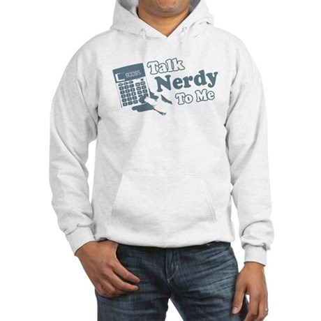 Talk Nerdy To Me Hooded Sweatshirt