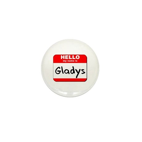 Hello my name is Gladys Mini Button (10 pack)
