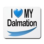 I Love My Dalmation Mousepad