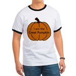 I am the Great Pumpkin Ringer T