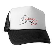 Alaskans Do It A Lot Trucker Hat
