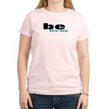 Be Here Now Zen T-Shirt