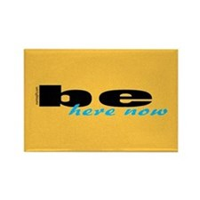 Be Here Now Rectangle Magnet