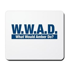 WWAD What Would Amber Do? Mousepad
