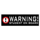 Warning Student Bumper Bumper Sticker