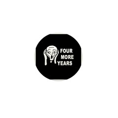 """Four More Years Scream 1"""" Button (100 pack)"""
