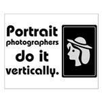 Portrait photographers do it Small Poster
