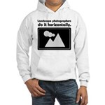 Landscape photographers do it Hooded Sweatshirt