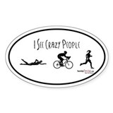 I see crazy people Oval Decal
