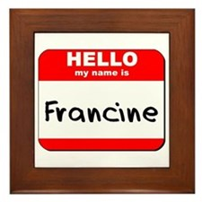 Hello my name is Francine Framed Tile