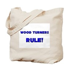 Wood Turners Rule! Tote Bag
