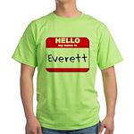 Hello my name is Everett Green T-Shirt