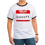 Hello my name is Everett Ringer T