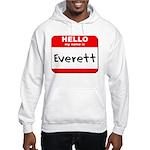 Hello my name is Everett Hooded Sweatshirt