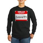 Hello my name is Everett Long Sleeve Dark T-Shirt
