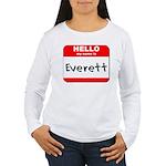 Hello my name is Everett Women's Long Sleeve T-Shi