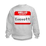 Hello my name is Everett Kids Sweatshirt