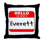 Hello my name is Everett Throw Pillow