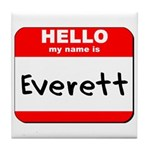 Hello my name is Everett Tile Coaster