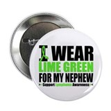 "I Wear Lime Green Nephew 2.25"" Button (10 pack)"