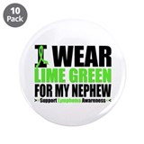 "I Wear Lime Green Nephew 3.5"" Button (10 pack)"