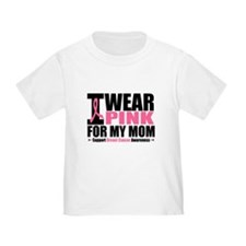 I Wear Pink For My Mom T