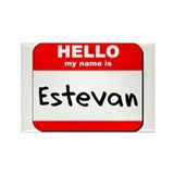 Hello my name is Estevan Rectangle Magnet