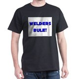 Welders Rule! T-Shirt