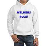 Welders Rule! Jumper Hoody