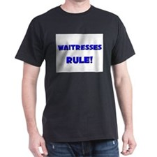 Waitresses Rule! T-Shirt