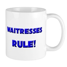 Waitresses Rule! Mug