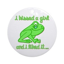 I Kissed A Girl And I Liked It Ornament (Round)