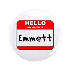 "Hello my name is Emmett 3.5"" Button"